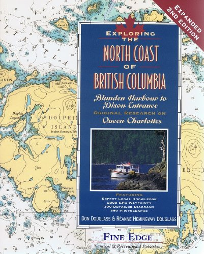 9780938665809: Exploring the North Coast of British Columbia: Blunden Harbour to Dixon Entrance, Including the Queen Charlotte Islands, 2nd Ed.