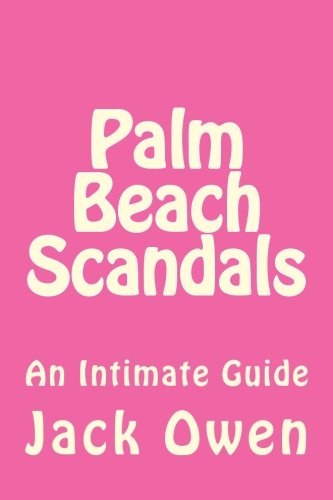 9780938673064: Palm Beach Scandals: An Intimate Guide
