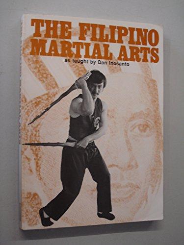 9780938676010: The Filipino Martial Arts as Taught by Dan Inosanto