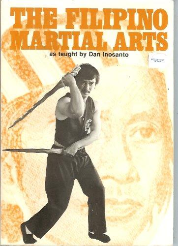 Filipino Martial Arts as Taught by Dan: Dan Inosanto