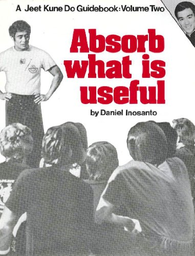 Absorb What Is Useful: Daniel Inosanto