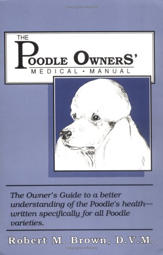 9780938681021: Poodle Owners Medical Manual