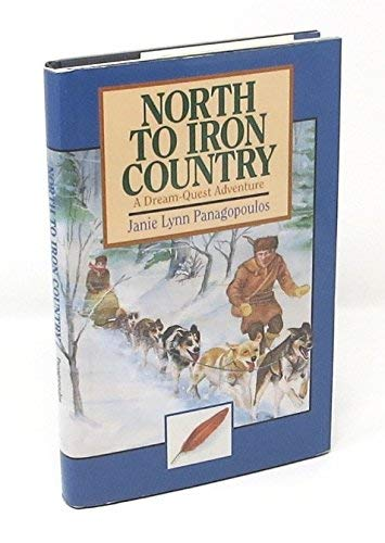9780938682400: North to Iron Country: A Dream-Quest Adventure