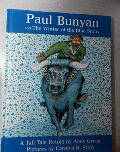 9780938682585: Paul Bunyan And The Winter Of The Blue Snow