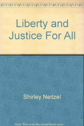 Liberty and Justice for All : A: Shirley Neitzel