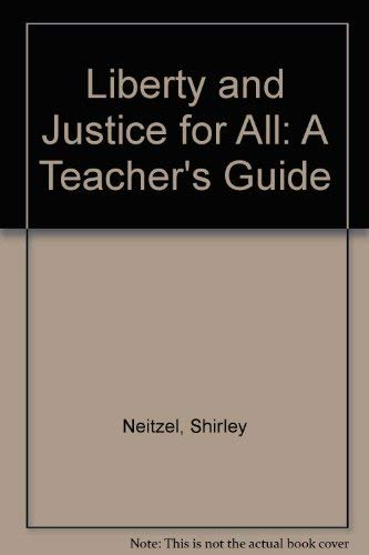 Liberty and Justice for All: A Teacher's: Shirley Neitzel