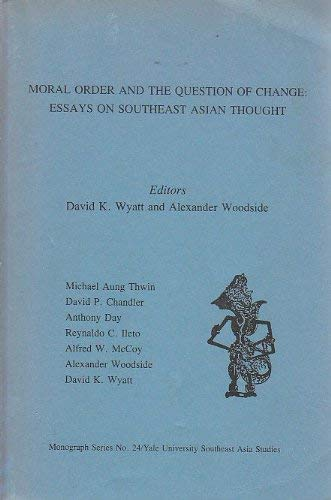 9780938692027: Moral Order and the Question of Change: Essays on Southeast Asian Thought (Southeast Asia Studies Monograph Series)