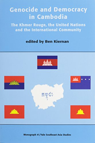 9780938692492: Genocide and Democracy in Cambodia: The Khmer Rouge, the U.N., and the International Community