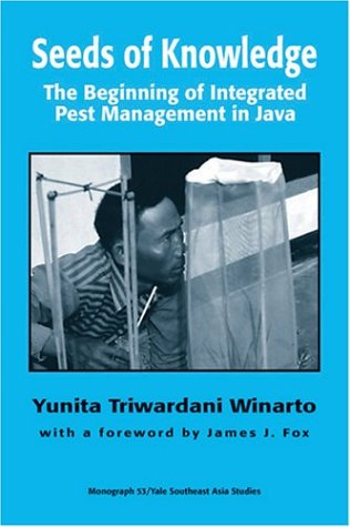9780938692812: Seeds of Knowledge: The Beginning of Integrated Pest Management in Java (Southeast Asia Studies Monograph Series)