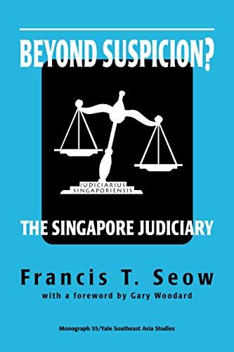 9780938692874: Beyond Suspicion? The Singapore Judiciary (Southeast Asia Studies Monograph Series)
