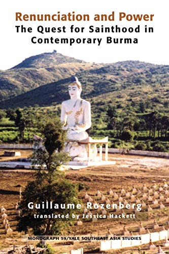 9780938692928: Renunciation and Power: The Quest for Sainthood in Contemporary Burma (Southeast Asia Studies Monograph Series)