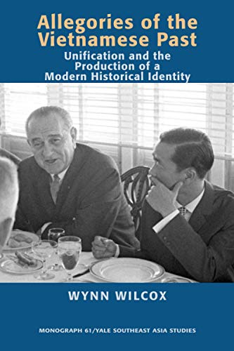 9780938692966: Allegories of the Vietnamese Past: Unification and the Production of a Modern Historical Identity (Yale Southeast Asia Studies Monograph Series)