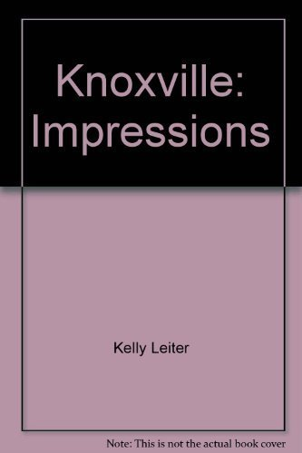 Knoxville : Impressions: Kelly Leiter