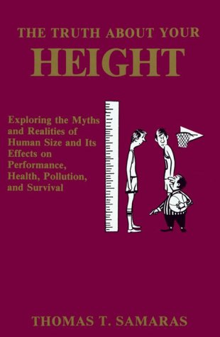 9780938711223: The Truth About Your Height : Exploring the Myths and Realities of Human Size and It's Effects on Performance, Health, Pollution, and Survival