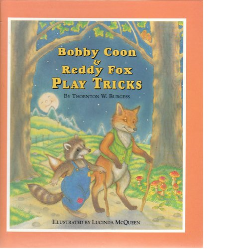 Bobby Coon & Reddy Fox Play Tricks: Burgess, Thornton W.