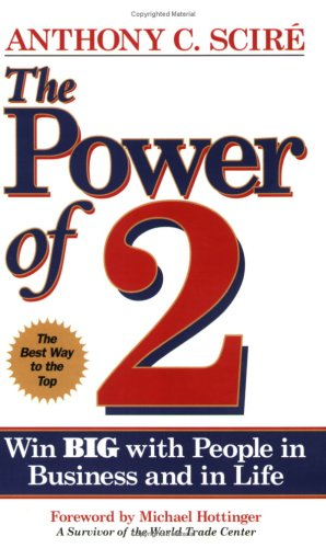 9780938716150: The Power of 2: Win Big With People in Business and in Life