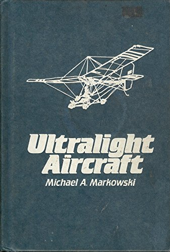 9780938716174: Ultralight Aircraft: The Basic Handbook of Ultralight Aviation (Ultralight Aviation Series, No. 1)
