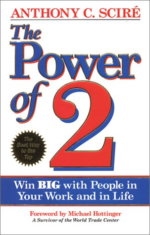 9780938716457: The Power of 2: Win Big with People in Your Work and in Life