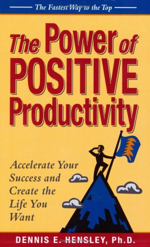 9780938716532: The Power of Positive Productivity
