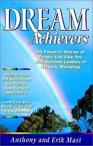 Dream Achievers : 50 Powerful Stories of: Masi, Anthony, Masi,