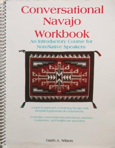 9780938717546: Conversational Navajo: With Workbook with Workbook