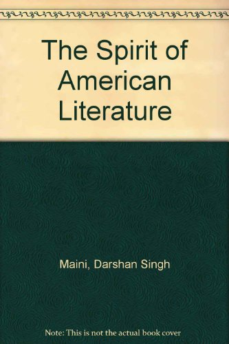 The Spirit of American Literature: Darshan Singh Maini