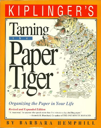 Taming the Paper Tiger Organizing the Paper In Your Life: Hemphill, Barbara