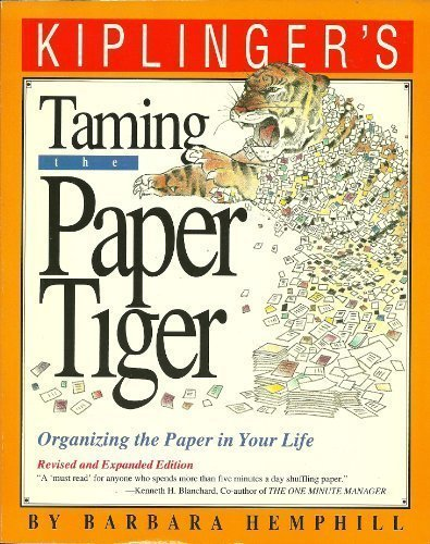 Taming the Paper Tiger: Organizing the Paper in Your Life: Barbara Hemphill