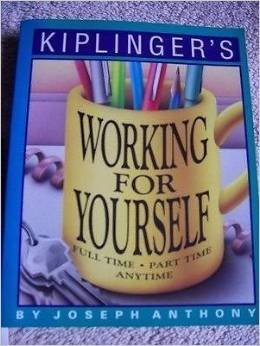 9780938721239: Kiplinger's Working for Yourself Full-Time, Part-Time, Anytime