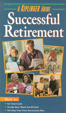 Kiplinger's Successful Retirement (& Guidebook) (Kiplinger Guides): Kiplinger Editors