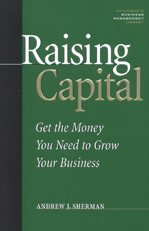 9780938721734: Raising Capital: Get the Money You Need to Grow Your Business