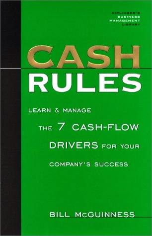 9780938721758: Cash Rules: Learn & Manage the 7 Cash-Flow Drivers for Your Company's Success