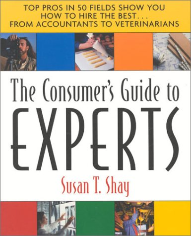 9780938721871: Consumers Guide to the Experts: Top Pros in 50 Fields Show You How to Hire the Best...From Accountants