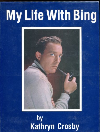 My Life With Bing: Crosby, Kathryn
