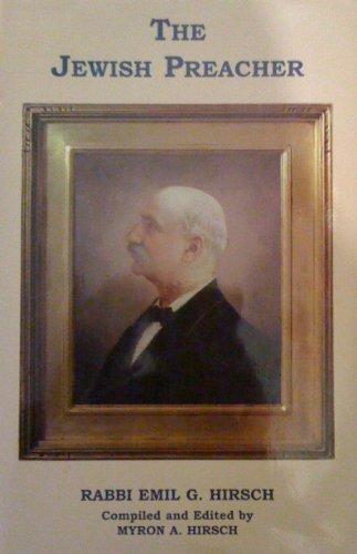 Jewish Preacher: Rabbi Emil G. Hirsch: Emil G. Hirsch