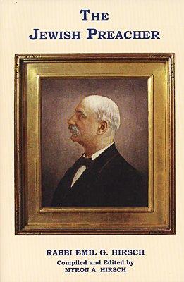 Jewish Preacher Rabbi Emil G. Hirsch: Hirsch, Myron A