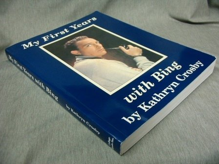 My First Years with Bing ( Color: Kathryn Crosby, SIGNED