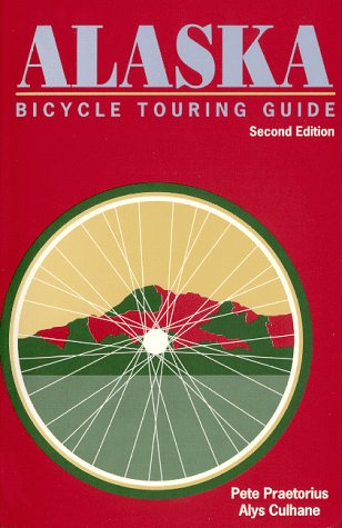 9780938737278: Alaska Bicycle Touring Guide: Including Parts of the Yukon Territory and Northwest Territories
