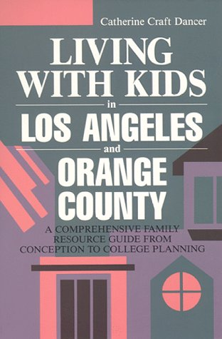 Living With Kids in Los Angeles and: Dancer, Catherine Craft,
