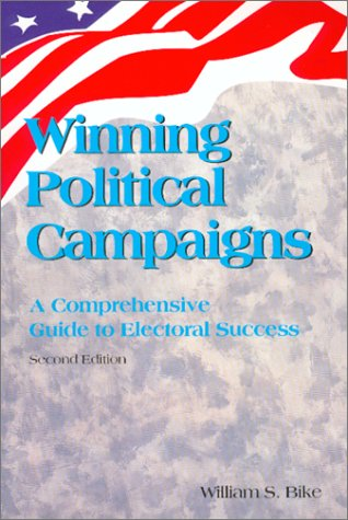 9780938737384: Winning Political Campaigns : A Comprehensive Guide to Electoral Success (Second Edition)