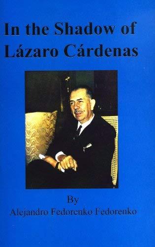 9780938738213: In the Shadow of Lázaro Cárdenas