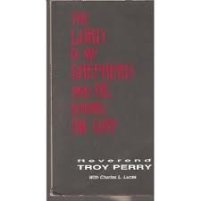 9780938743002: Lord Is My Shepherd and He Knows I'm Gay: The Autobiography of the Reverend Troy D. Perry