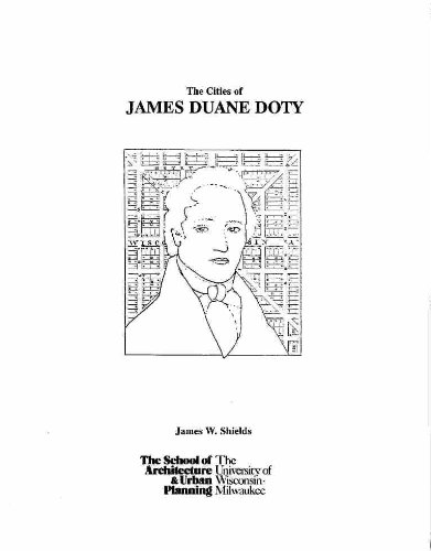 The Cities of James Duane Doty: Shields, James W.