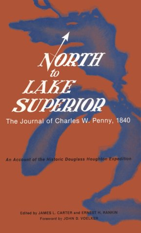 9780938746027: North to Lake Superior: Journal of Charles W. Penny 1840
