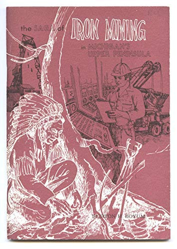 9780938746034: The Saga of Iron Mining in Michigan's Upper Peninsula