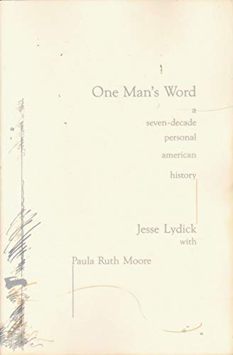 9780938751021: One man's word: A seven decade personal American history