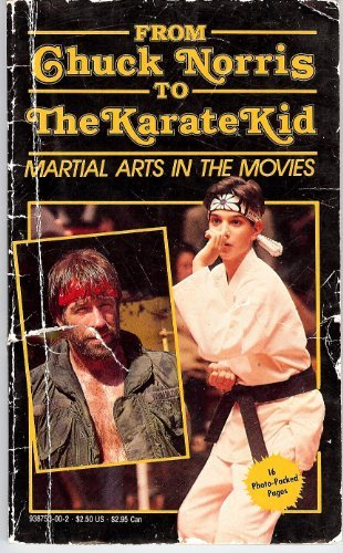 From Chuck Norris to the Karate Kid: Martial Arts in the Movies (9780938753001) by Suzanne Weyn; Ellen Steiber