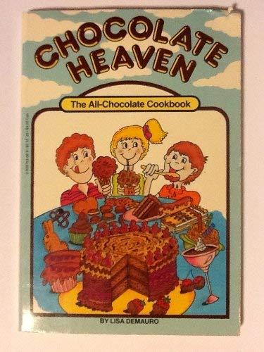 chocolate heaven: the all-chocolate cookbook: demauro, lisa