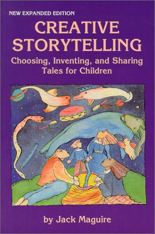 9780938756354: Creative Storytelling: Choosing, Inventing, & Sharing Tales for Children