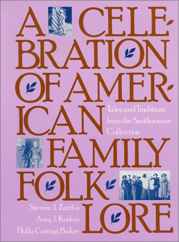 A Celebration of American Family Folklore: Tales: Holly C. Baker,